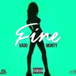 New Music: Remy Boy Monty & Vado – Fine