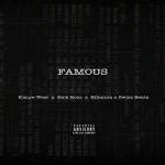 "Rick Ross Remix Kanye West's ""Famous"" Track Ft. Rihanna & Swizz Beatz"