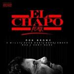 Ron Browz Ft 2 Milly, Dave East, N.O.R.E., Smoke DZA & Cory Gunz – El Chapo (Remix)