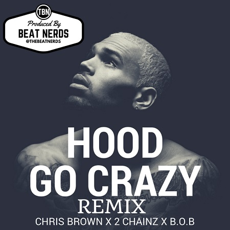 Chris Brown-Hood Go Crazy (Breezy Remix).