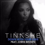 """New Music: Tinashe Ft. Chris Brown """"Down With Your Love""""."""