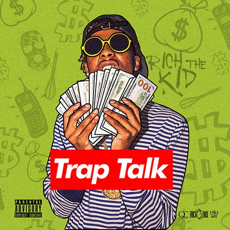 "Mixtape: Rich the Kid ""Trap Talk""."