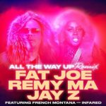 "New Music: Fat Joe and Remy Ma Ft. Jay Z ""All The Way Up"" (Update)."