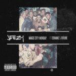 New Music: Jeezy Ft 2 Chainz & Future – Magic City Monday