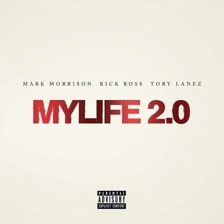 Mark Morrison - Ft. Rick Ross & Tory Lanez MYLIFE 2.0