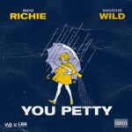 """New Music: Rico Richie Ft Snootie Wild """"You PETTY""""."""