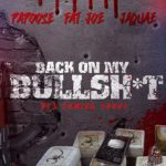 New Music: Papoose Ft. Fat Joe & Jaquae 'Back On My Bullshit'.