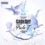 "New Music: Ca$h Out Ft Pusha T ""Creed""."