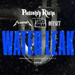 "New Music: Philthy Rich Ft Lil Uzi Vert, Sauce Walka & Offset ""Water Leak""."