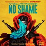 "New Music: Future Ft PartyNextDoor ""No Shame""."