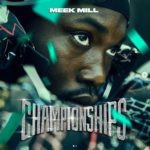 "Stream: Meek Mill ""Championships"" Album"