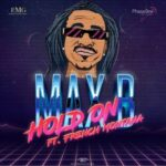 """New Music: Max B Ft. French Montana """"Hold On""""."""
