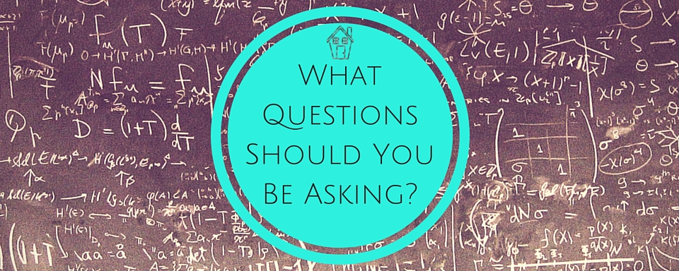 What Questions Should You Be Asking-