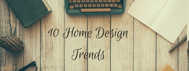 10 Home Design Trends