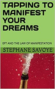 TAPPING TO MANIFEST YOUR DREAMS- EFT AND THE LAW OF MANIFESTATION