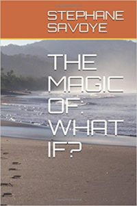 THE MAGIC OF- WHAT IF?