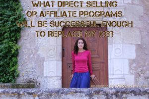 What Direct Selling Or Affiliate Programs Will Be Successful Enough To Replace My Job?