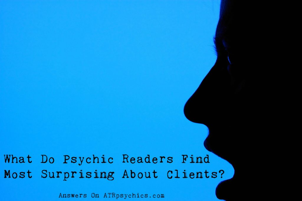 What Do Psychic Readers Find Most Surprising About Clients?