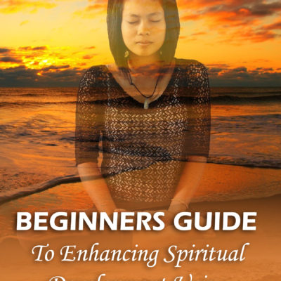 Beginners Guide To Enhancing Spiritual Development Using Meditation