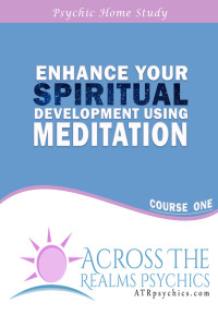 Enhance your spiritual development using meditation