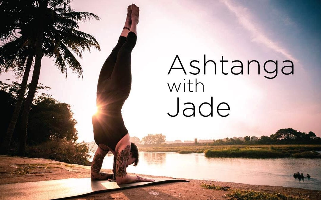 THIS WEEKEND!  Ashtanga Yoga with Jade Skinner – March 25th & 26th