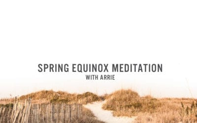 Spring Equinox Meditation with Arrie