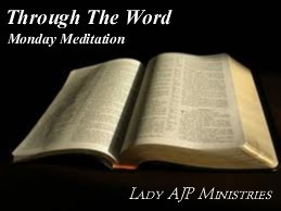 Through The Word Monday Meditations