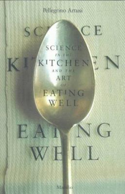 Science-in-the-Kitchen-and-the-Art-of-Eating-Well-9781568860398