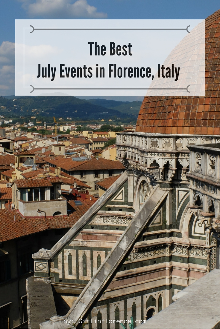 July Events In Florence Italy Girl In Florence