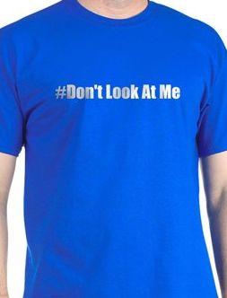 dont-look-at-me-tshirt