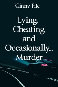 Lying, Cheating, and Occasionally… Murder