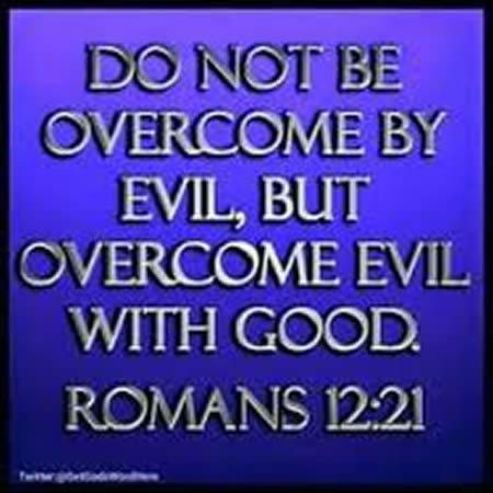 Romans 12:21: Overcome Evil with Good! - Truediscipleship