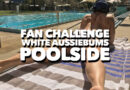 FAN CHALLENGE- Wet white Aussiebums