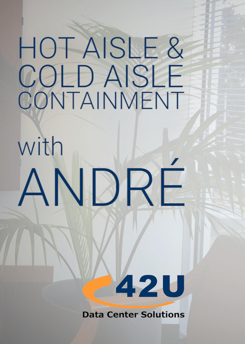 hot cold aisle containment benefits challenges with andre
