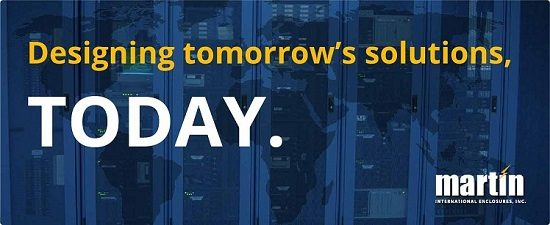 Martin International Enclosures - Designing tomorrow's solutions, today.