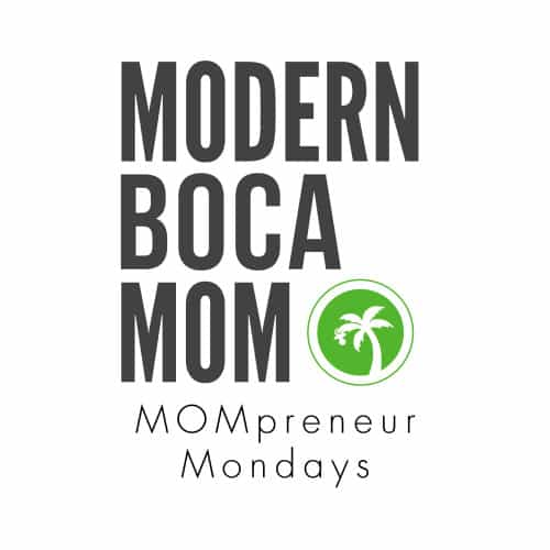 Modern Boca Mom MOMpreneur Monday