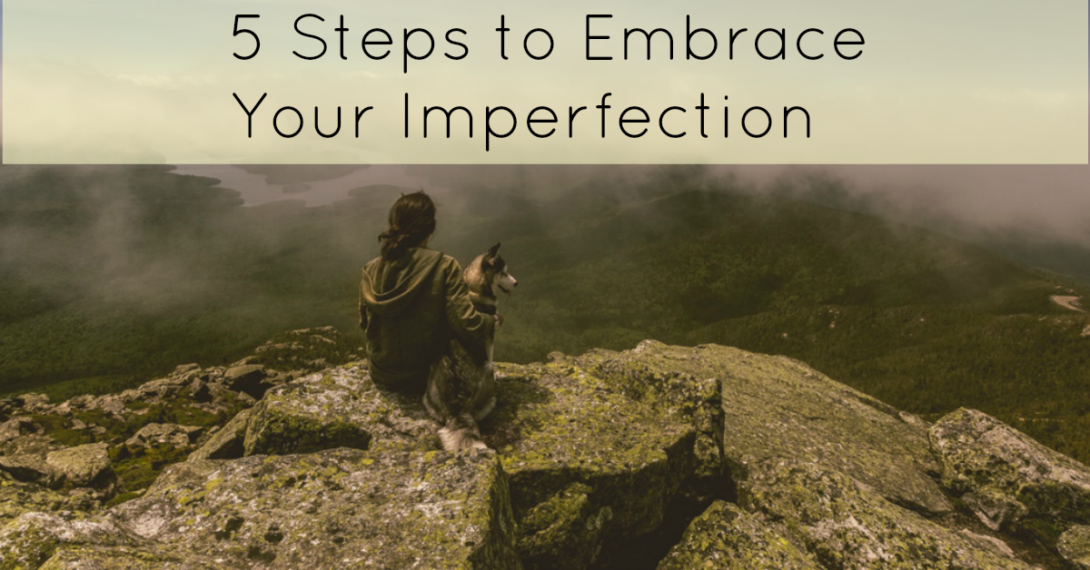 embrace that you're not perfect