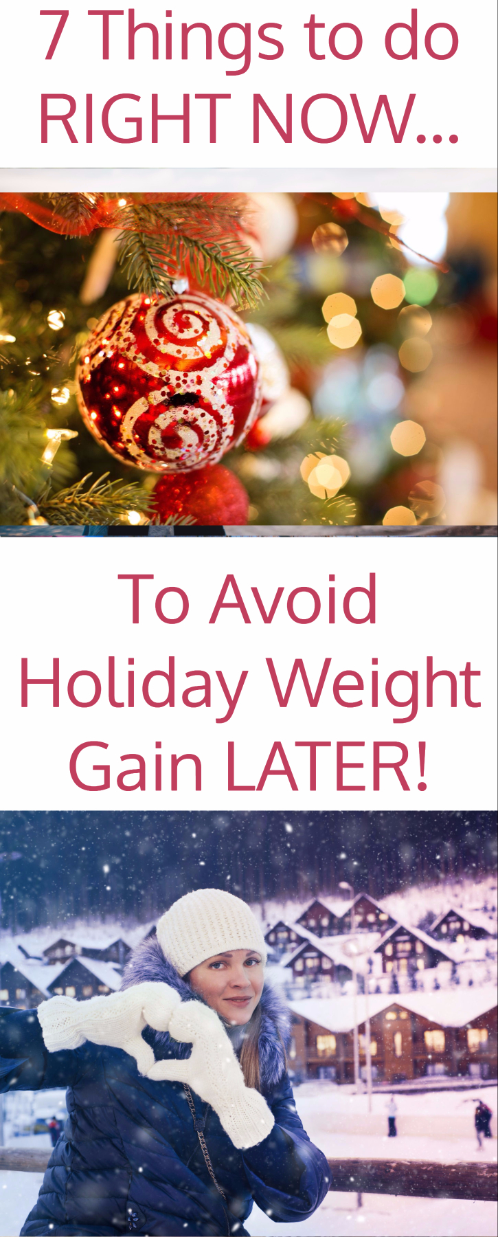 7 things to do right now to avoid holiday weight gain later #christmas #thanksgiving #newyears #weightloss #diet #transformation #holidays #tips #fitness