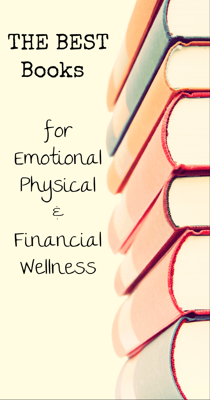The best wellness books for emotional, physical,, & financial wellness (self-help books/ books on health/ weight loss books/ books for depression/ books for perfectionists/ diet books/ good money books)