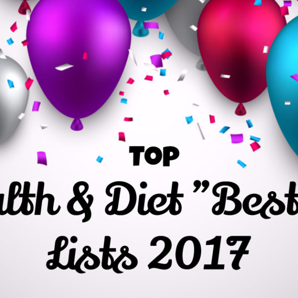 "Top Health and Diet ""Best Of"" Lists 2017"
