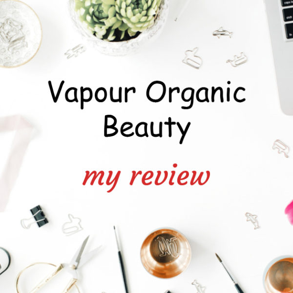 Vapour Organic Beauty: My Review