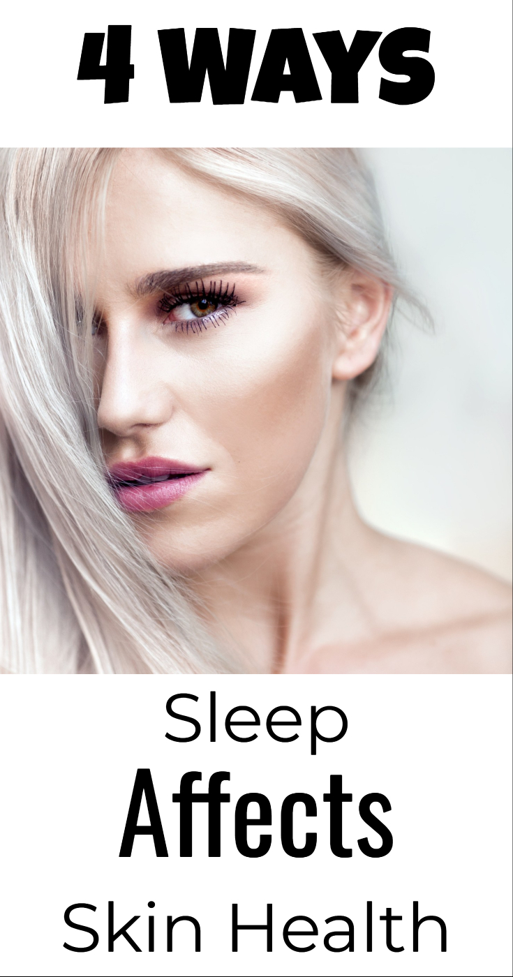 4 ways sleep affects skin health (get younger skin/ fix skin problems/ look younger/ get beautiful skin/ natural beauty products/ natural skin regimen/ holistic skin care/ stop aging process)