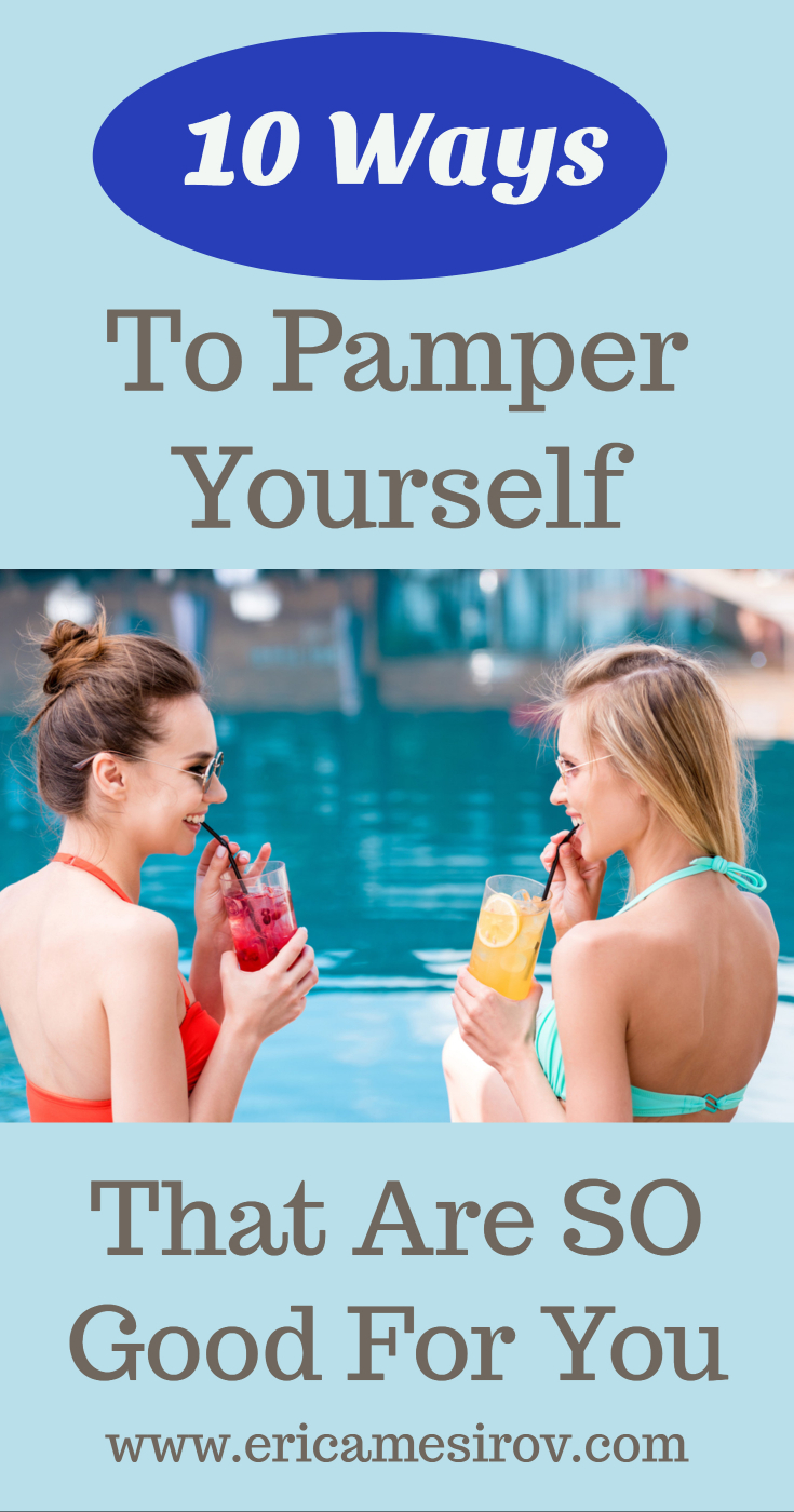 10 ways to pamper yourself that are so good for you (quick ways to get healthy/ easy weight loss/ clean living tips/ benefits of essential oils/ make exercise fun/ benefits of massage/ walking in nature/ bike riding benefits/ is sex healthy/ the benefits of laughter/ balancing diet and exercise/ unusual weight loss tips/ is coffee good for you/ fun healthy lifestyle/ unique diet tips)