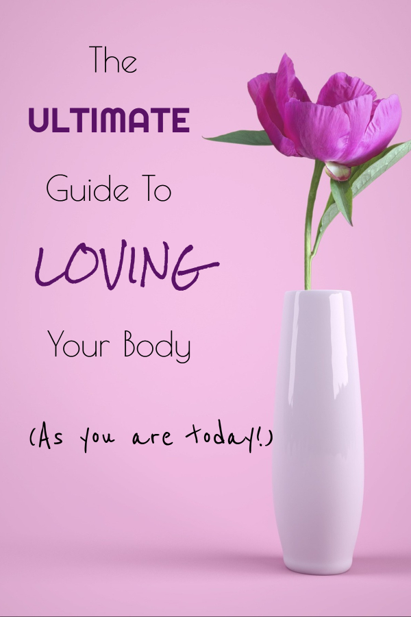 The ultimate guide to loving yourself today (increase confidence/ love your body/ feel good being you/ body confidence/ feel good in your body/ positive self-talk/ inner-strength/ positive words/ encouraging words/ self-care/ increase self-confidence)