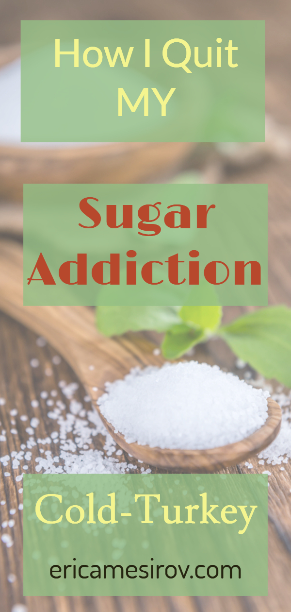 How I quit my sugar addiction cold turkey (sugar cravings/ sugar addiction/ best sugar for weight loss/ eat too much sugar/ recipes without sugar/ cut down on sugar/ newly diagnosed diabetes/ newly diagnosed pre-diabetes/ elevated blood sugar/ High A1c/ high fasting blood glucose)