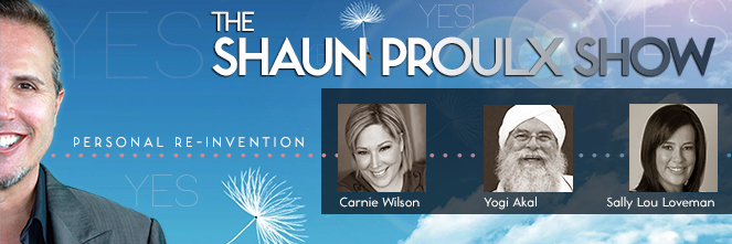 The-Shaun-Proulx-Show-Personal-Reinvention-Carnie-Wilson-Yogi-Akal-Sally-Lou_Loveman