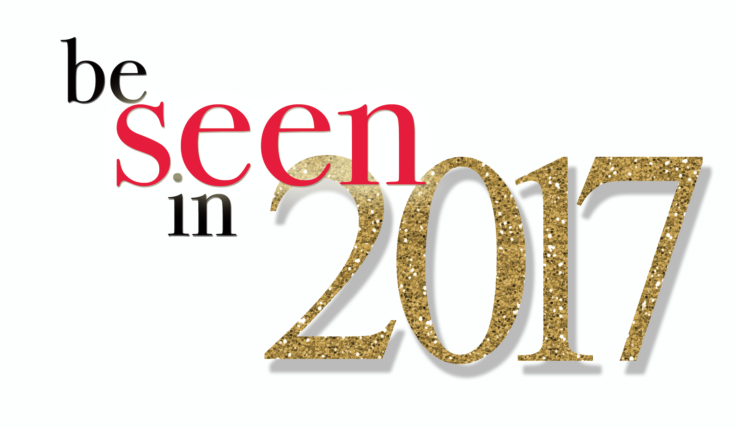 Be Seen in 2017