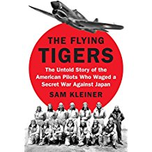 The Flying Tigers: The Untold Story of the American Pilots Who Waged A Secret War Against Japan by Samuel Kleiner