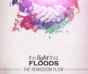 Album Review: The Remission Flow - The Light That Floods