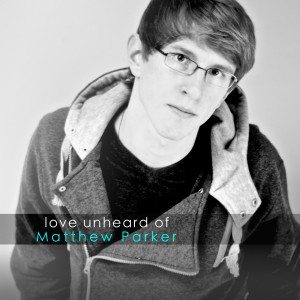 Matthew Parker Love Unheard Of Album Cover